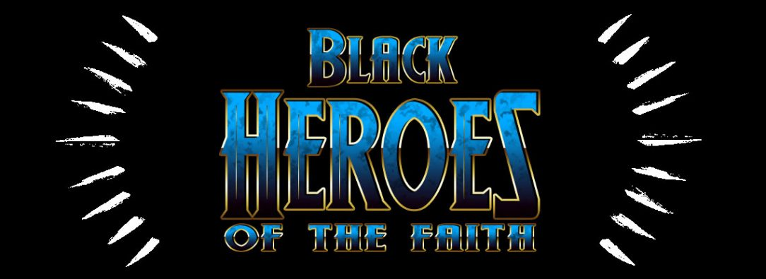 Black Heroes of the Faith - Clamp Divinity School