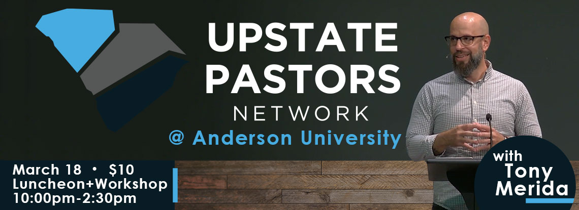 Upstate Pastors Network with Tony Merida